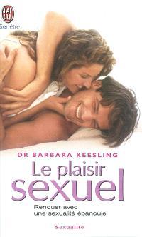 Le plaisir sexuel : renouer avec une sexualité épanouie