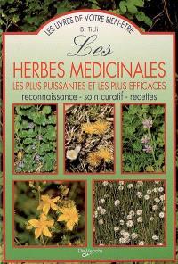 Les herbes médicinales les plus puissantes et les plus efficaces : reconnaissance, soin curatif, recettes