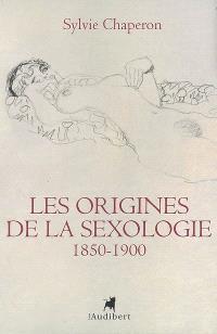 Les origines de la sexologie : 1850-1900