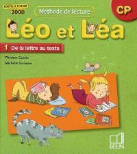 Léo et Léa, méthode de lecture, CP. Volume 1, De la lettre au texte