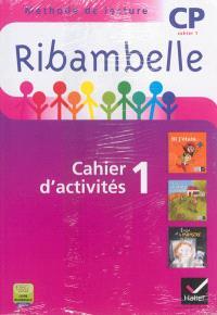 Ribambelle, méthode de lecture CP, cahier 1 : cahier d'activités 1