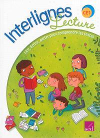 Interlignes, lecture : CE1 : lire, écrire, parler pour comprendre les textes