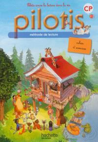 Pilotis CP : méthode de lecture : cahier d'exercices