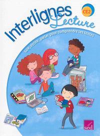 Interlignes, lecture : CE2 : lire, écrire, parler pour comprendre les textes