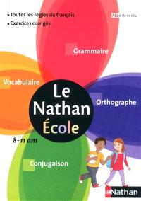 Le Nathan école : grammaire, orthographe, vocabulaire, conjugaison : 8-11 ans