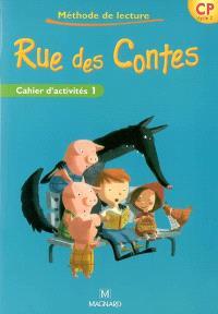 Rue des contes, méthode de lecture CP cycle 2 : cahier d'activités. Volume 1