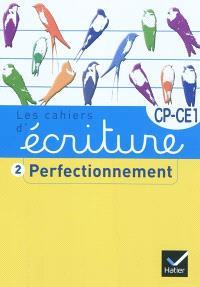 Les cahiers d'écriture CP-CE1. Volume 2, Perfectionnement