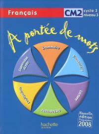 A portée de mots, français CM2, cycle 3 niveau 3