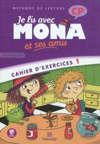 Je lis avec Mona et ses amis : méthode de lecture : cahier d'exercices 1, CP, programmes 2008