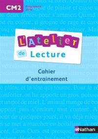 L'atelier de lecture, CM2, cycle 3 : cahier d'entraînement