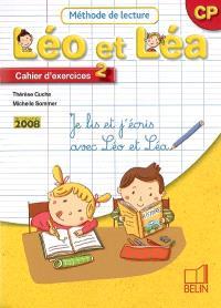 Léo et Léa, méthode de lecture, CP : cahier d'exercices 2 : je lis et j'écris avec Léo et Léa