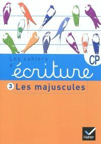 Les cahiers d'écriture CP-CE1. Volume 3, Les majuscules