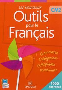 Les nouveaux outils pour le français CM2 : 1.000 exercices : livre de l'élève
