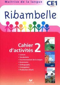 Ribambelle, maîtrise de la langue CE1 : cahier d'activités 2; Ribambelle, maîtrise de la langue CE1 : livret d'entraînement 2