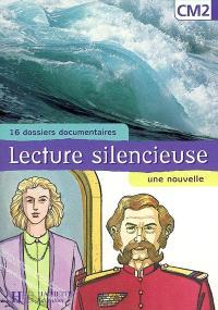 Lecture silencieuse, CM2 : 16 dossiers documentaires, une nouvelle