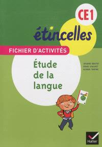 Fichier d'activités CE1 : étude de la langue : orthographe, grammaire, vocabulaire