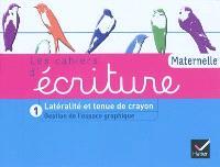 Les cahiers d'écriture maternelle. Volume 1