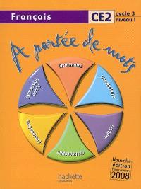 A portée de mots, français CE2 cycle 3 niveau 1 : livre de l'élève