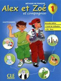 Alex et Zoé et compagnie 1 : livre de l'élève : méthode de français; Alex et Zoé et compagnie 1 : livret de civilisation : méthode de français