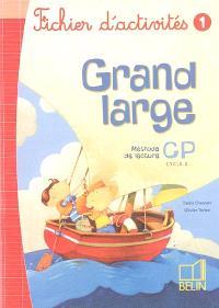 Grand large, méthode de lecture CP, cycle 2 : fichier d'activités, 1