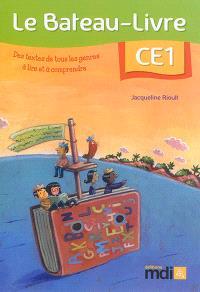 Le bateau-livre CE1 : des textes de tous les genres à lire et à comprendre
