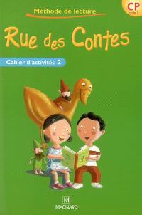 Rue des contes, méthode de lecture CP cycle 2 : cahier d'activités. Volume 2