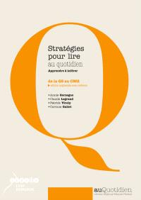 Stratégies pour lire au quotidien : de la GS au CM2