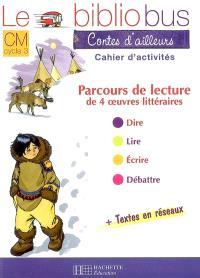 Le bibliobus contes d'ailleurs, CM cycle 3 : cahier d'activités