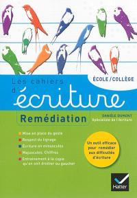Les cahiers d'écriture, aide personnalisée : remédiation : école-collège