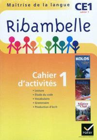Ribambelle, maîtrise de la langue, CE1 : cahier d'activités. Volume 1