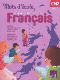Mots d'école : mon livre de français, cycle 3 CM2