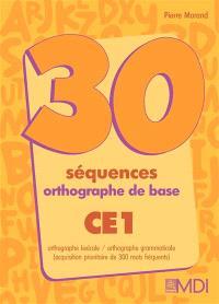 30 séquences orthographe de base CE1