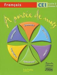 A portée de mots, français CE1 cycle 2 niveau 3 : programmes 2008