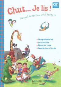 Chut... Je lis ! CE1, cycle 2 : manuel de lecture et d'écriture : livre élève