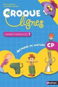 Croque lignes : méthode de lecure CP : cahier d'exercices 1