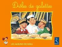 Drôles de galettes : Mika CP