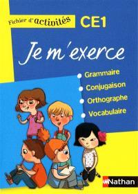Je m'exerce en grammaire, conjugaison, orthographe, vocabulaire, CE1 : fichier d'activités