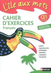 L'île aux mots, CE1 cycle 2 : cahier d'exercices : français