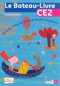 Le bateau-livre CE2 : des textes de tous les genres à lire et à comprendre
