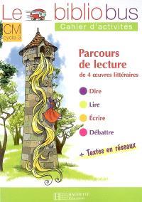 Le bibliobus cahier d'activités, CM cycle 3 : parcours de lecture de 4 oeuvres littéraires
