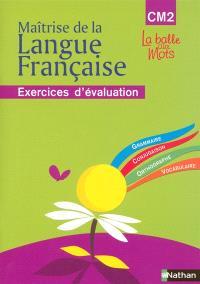 Maîtrise de la langue française CM2 : cahier d'évaluation