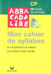 Mon cahier de syllabes : méthode de lecture CP