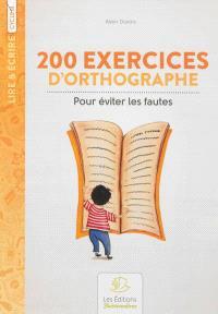 200 exercices d'orthographe pour éviter les fautes