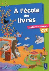 A l'école des livres : lecture et langue CE1