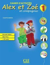 Alex et Zoé et compagnie 1 : cahier d'activités