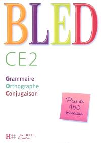 Bled CE2 : grammaire, orthographe, conjugaison