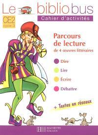 Le bibliobus CE2 cycle 3 : parcours de lecture de 4 oeuvres littéraires : cahier d'activités