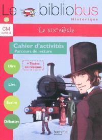 Le bibliobus CM : le XIXe siècle : cahier d'activités