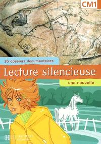 Lecture silencieuse, CM1 : 16 dossiers documentaires, une nouvelle