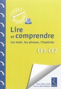 Lire et comprendre : les mots, les phrases, l'implicite : CE1-CE2